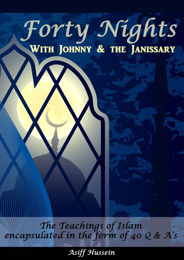 Forty Nights With Johnny & The Janissary - By Asiff Hussein